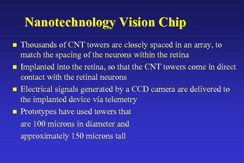 Nanotechnology Vision Chip n n Thousands of CNT towers are closely spaced in an