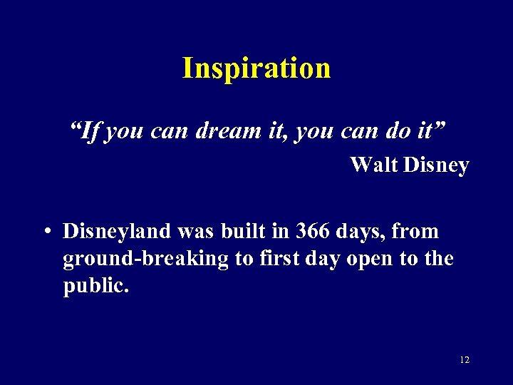 "Inspiration ""If you can dream it, you can do it"" Walt Disney • Disneyland"