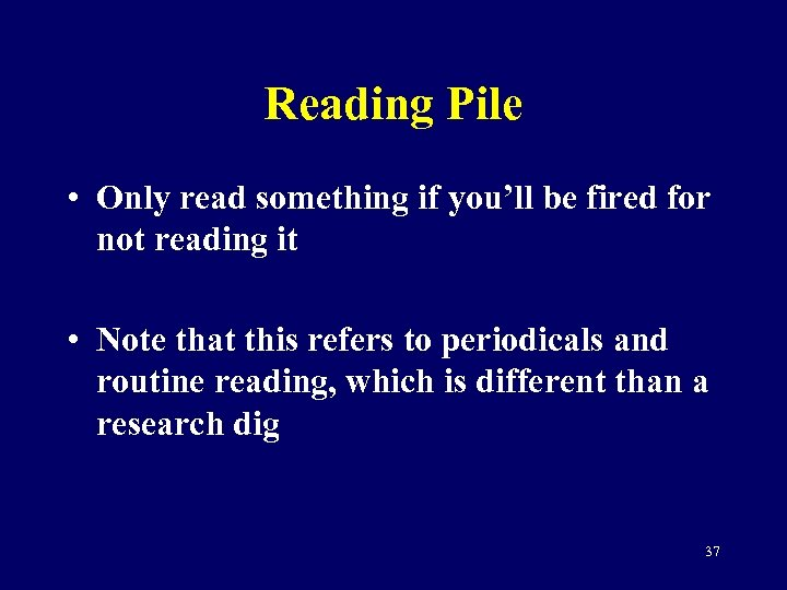 Reading Pile • Only read something if you'll be fired for not reading it