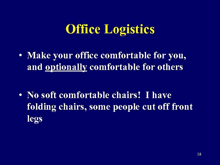 Office Logistics • Make your office comfortable for you, and optionally comfortable for others