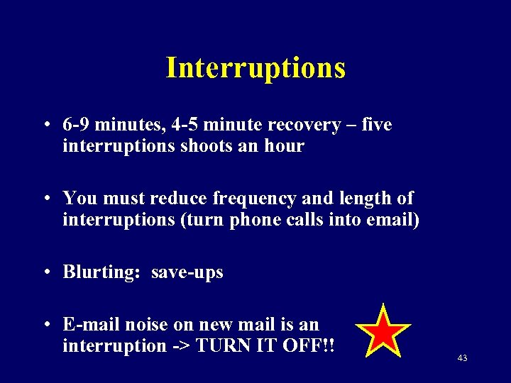Interruptions • 6 -9 minutes, 4 -5 minute recovery – five interruptions shoots an