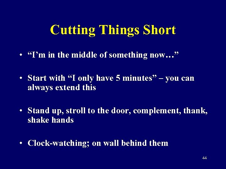 """Cutting Things Short • """"I'm in the middle of something now…"""" • Start with"""