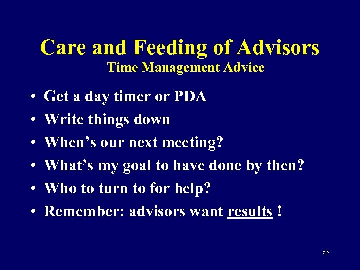 Care and Feeding of Advisors Time Management Advice • • • Get a day
