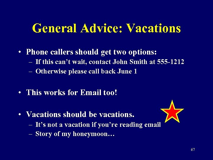 General Advice: Vacations • Phone callers should get two options: – If this can't