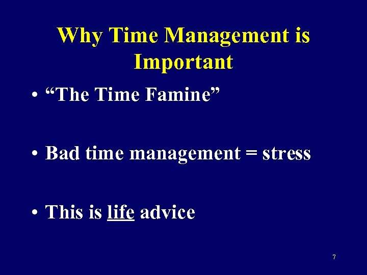 """Why Time Management is Important • """"The Time Famine"""" • Bad time management ="""