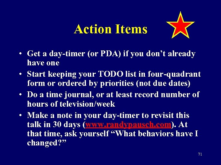Action Items • Get a day-timer (or PDA) if you don't already have one