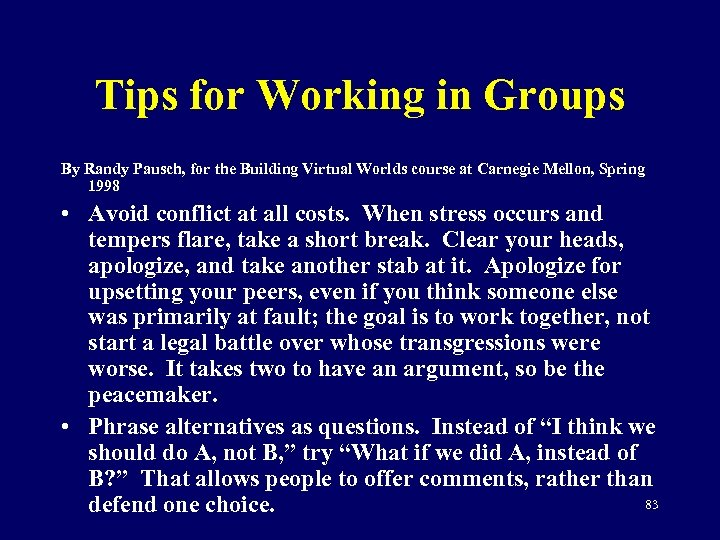 Tips for Working in Groups By Randy Pausch, for the Building Virtual Worlds course