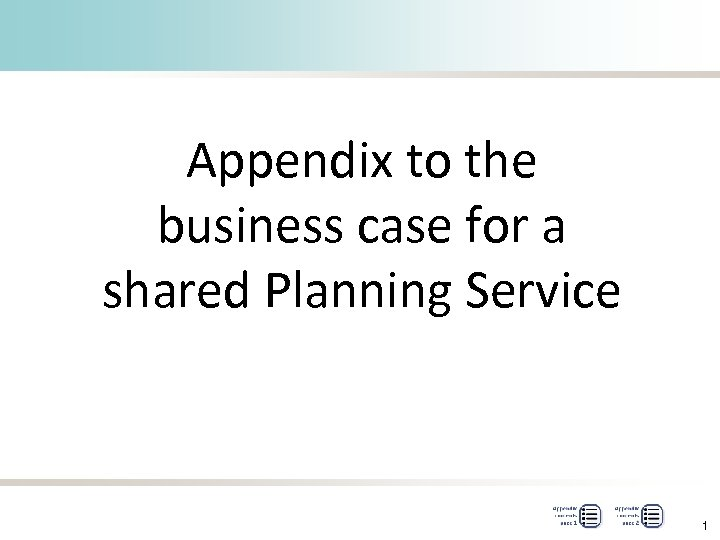 Appendix to the business case for a shared Planning Service 1