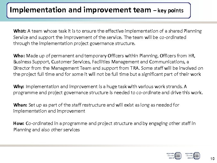 Implementation and improvement team – key points What: A team whose task it is