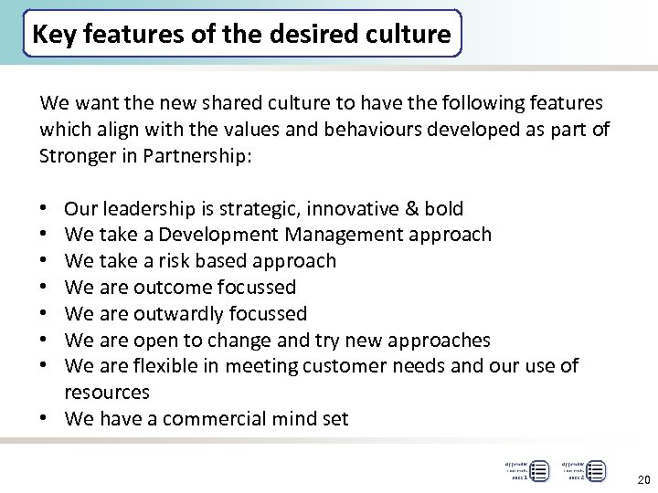 Key features of the desired culture We want the new shared culture to have
