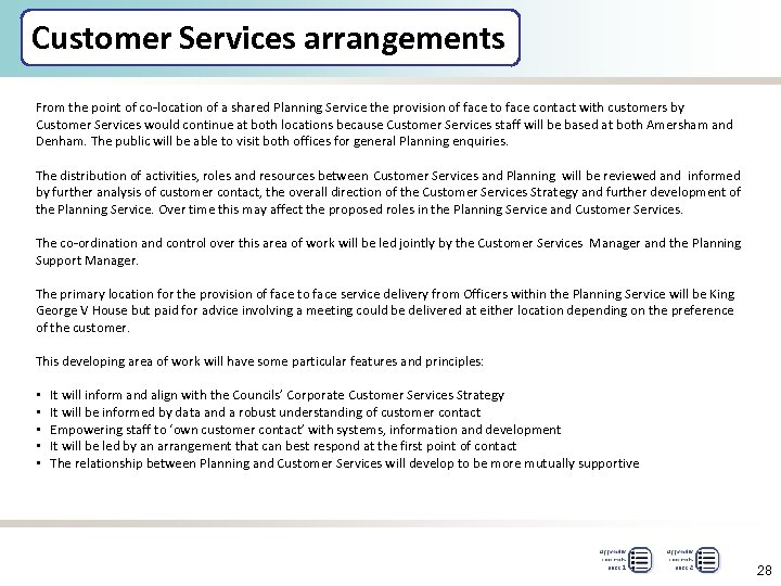 Customer Services arrangements From the point of co-location of a shared Planning Service the
