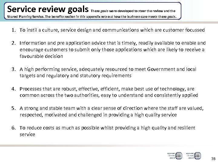 Service review goals These goals were developed to steer the review and the Shared