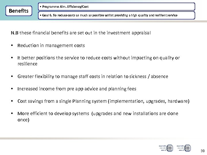 Benefits • Programme Aim. Efficiency/Cost • Goal 6. To reduce costs as much as