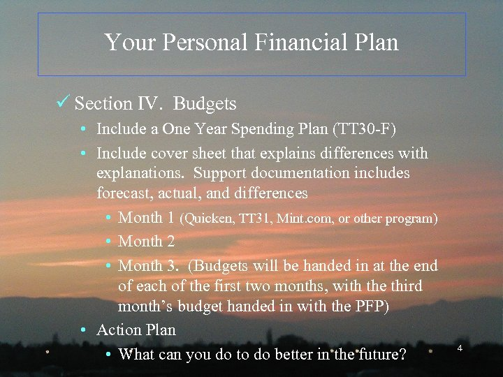 Your Personal Financial Plan ü Section IV. Budgets • Include a One Year Spending