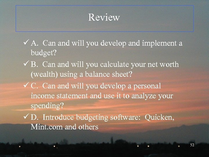 Review ü A. Can and will you develop and implement a budget? ü B.