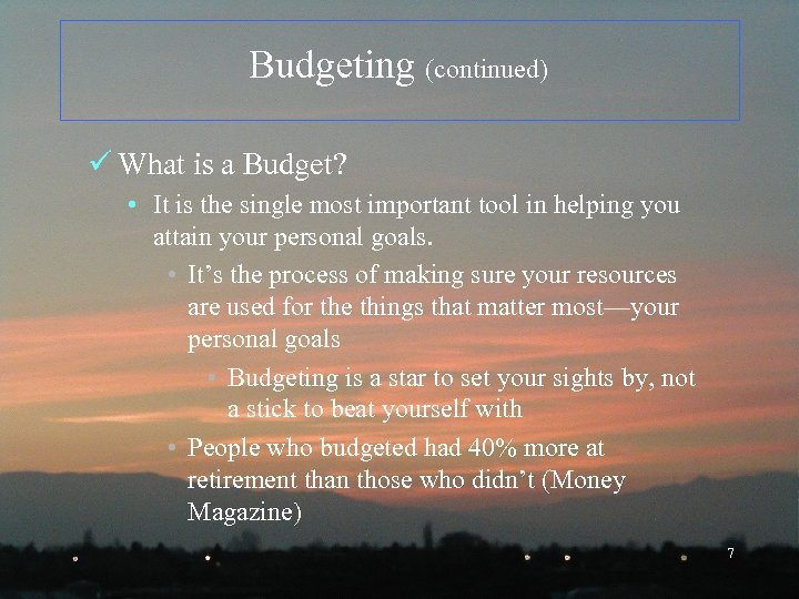 Budgeting (continued) ü What is a Budget? • It is the single most important