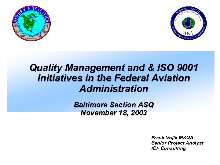 Quality Management and & ISO 9001 Initiatives in the Federal Aviation Administration Baltimore Section