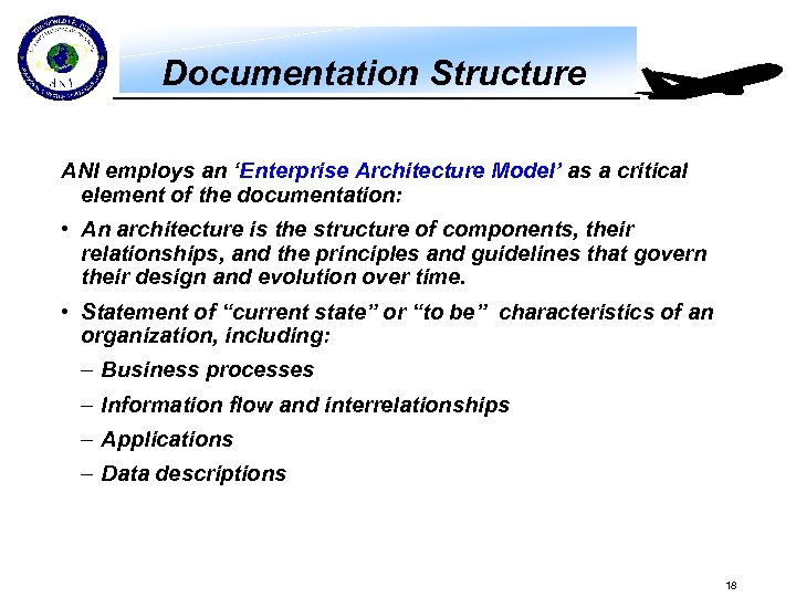 Documentation Structure ANI employs an 'Enterprise Architecture Model' as a critical element of the