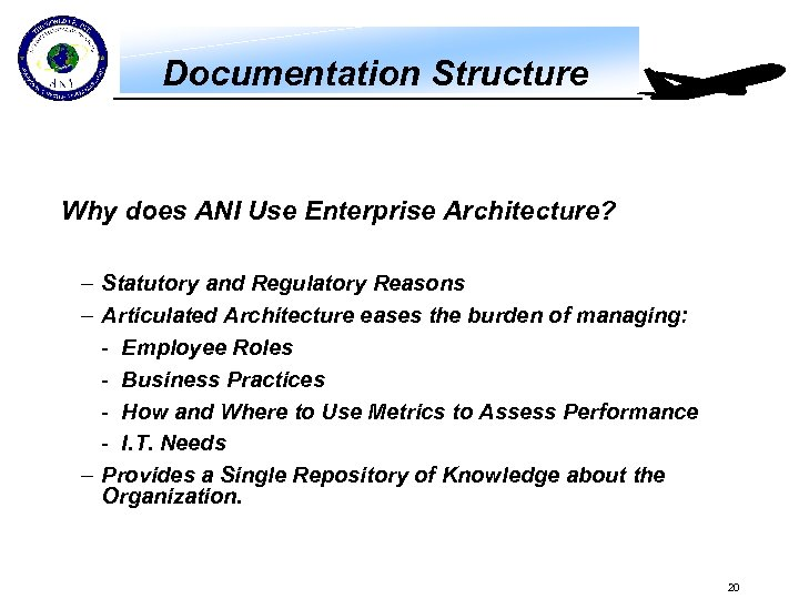 Documentation Structure Why does ANI Use Enterprise Architecture? – Statutory and Regulatory Reasons –