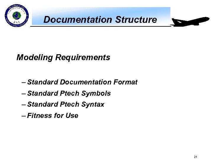 Documentation Structure Modeling Requirements – Standard Documentation Format – Standard Ptech Symbols – Standard
