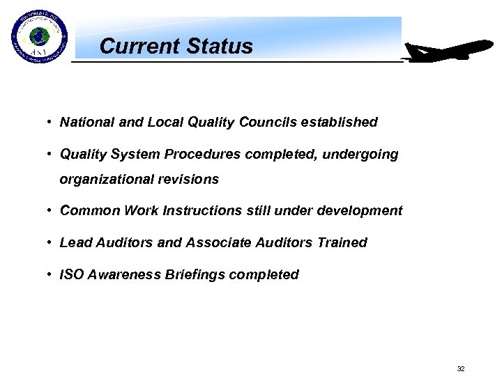 Current Status • National and Local Quality Councils established • Quality System Procedures completed,