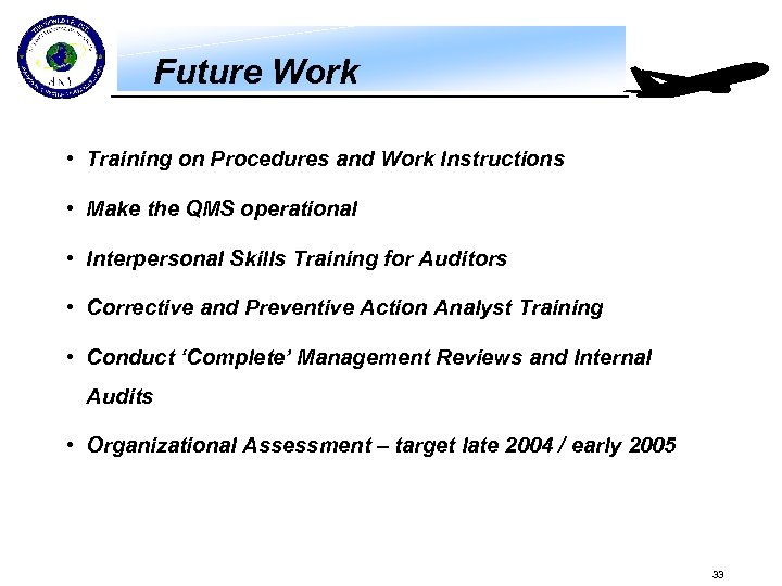 Future Work • Training on Procedures and Work Instructions • Make the QMS operational