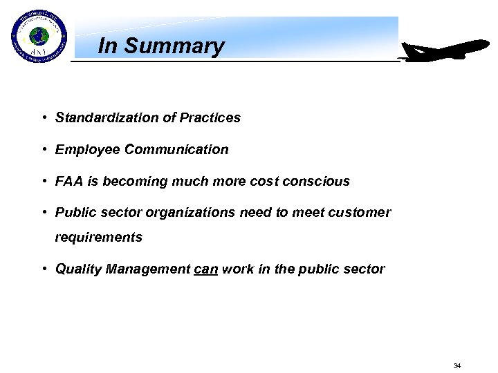 In Summary • Standardization of Practices • Employee Communication • FAA is becoming much