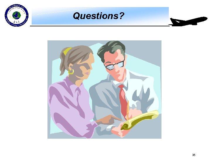 Questions? 35