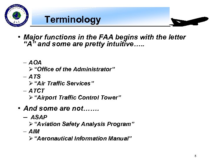"""Terminology • Major functions in the FAA begins with the letter """"A"""" and some"""
