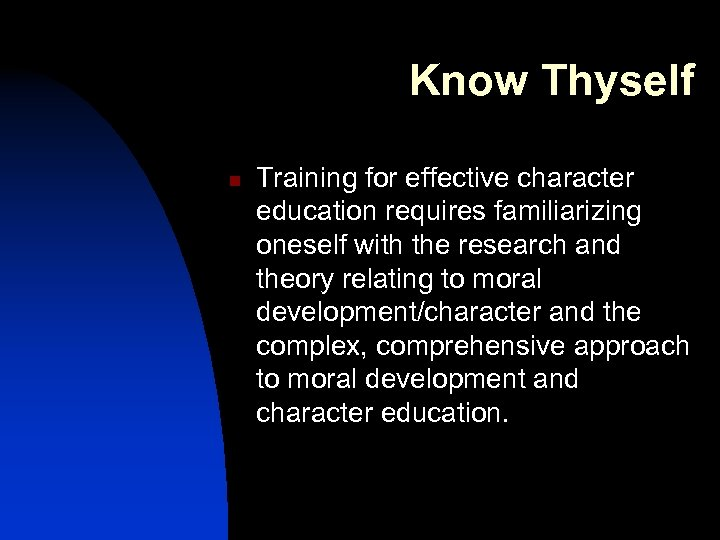 Know Thyself n Training for effective character education requires familiarizing oneself with the research