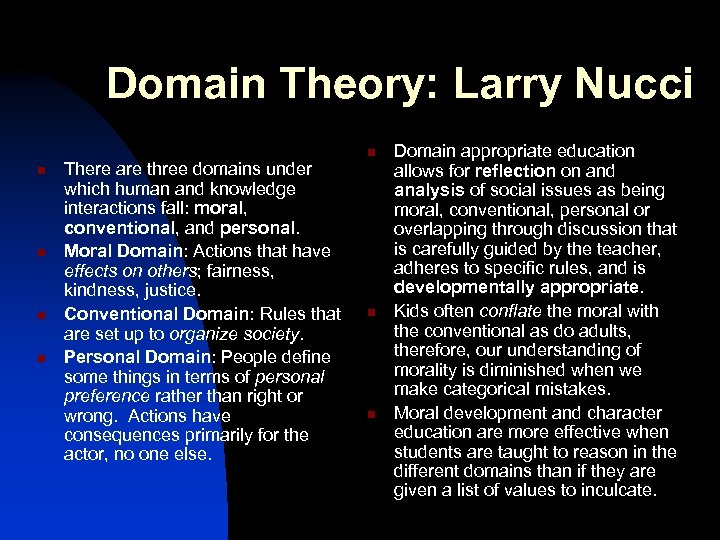 Domain Theory: Larry Nucci n n There are three domains under which human and