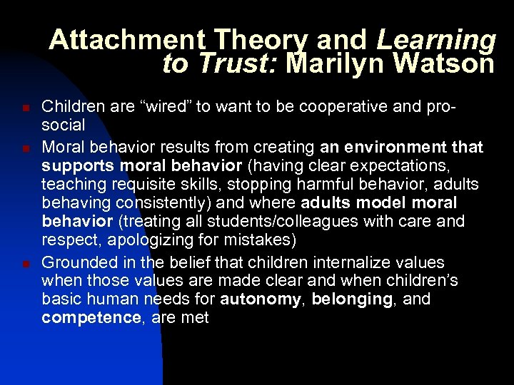 """Attachment Theory and Learning to Trust: Marilyn Watson n Children are """"wired"""" to want"""