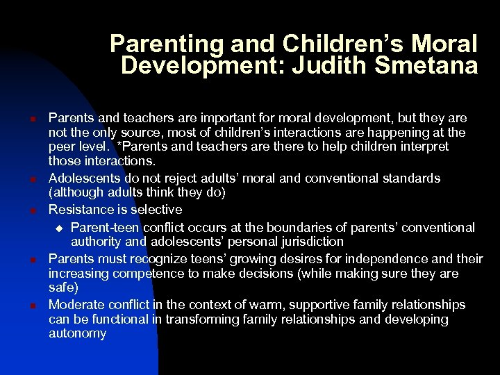 Parenting and Children's Moral Development: Judith Smetana n n n Parents and teachers are