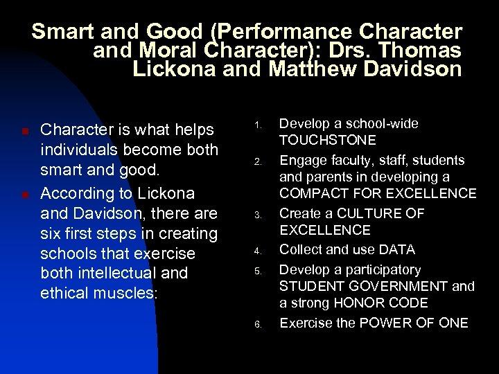 Smart and Good (Performance Character and Moral Character): Drs. Thomas Lickona and Matthew Davidson