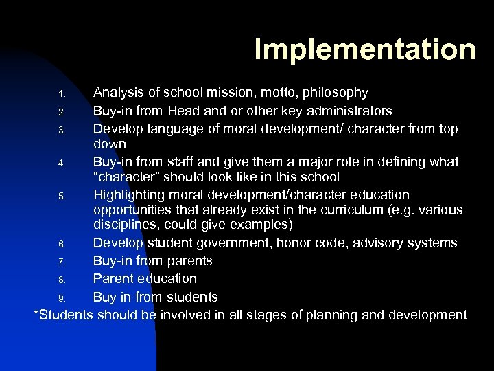 Implementation Analysis of school mission, motto, philosophy 2. Buy-in from Head and or other