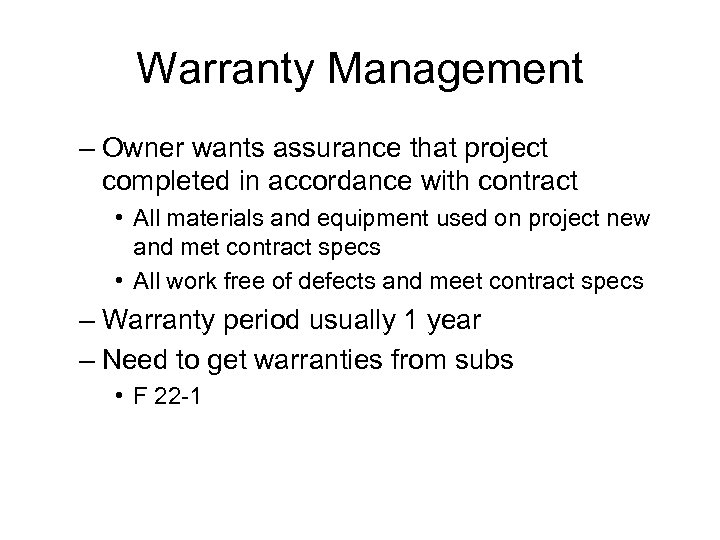 Warranty Management – Owner wants assurance that project completed in accordance with contract •