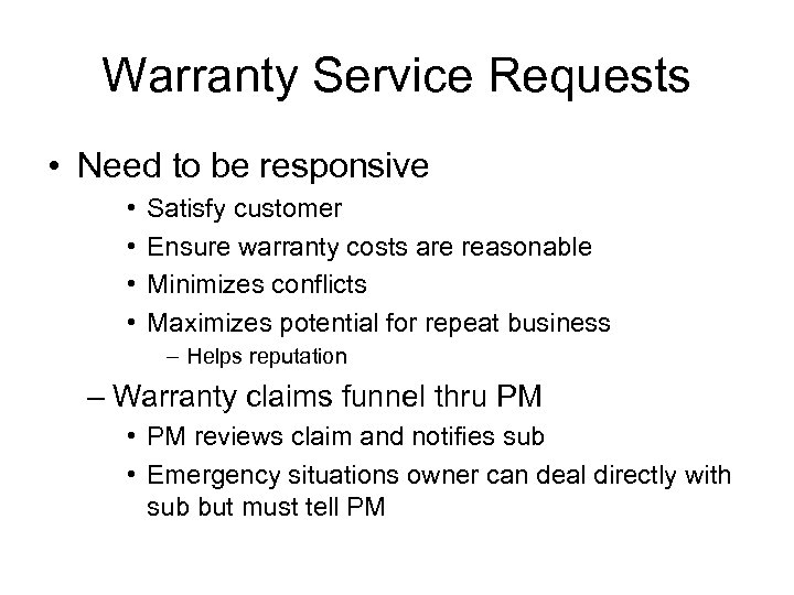 Warranty Service Requests • Need to be responsive • • Satisfy customer Ensure warranty
