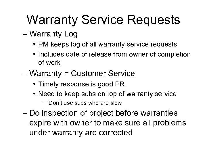 Warranty Service Requests – Warranty Log • PM keeps log of all warranty service