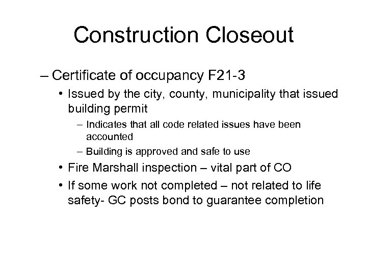 Construction Closeout – Certificate of occupancy F 21 -3 • Issued by the city,