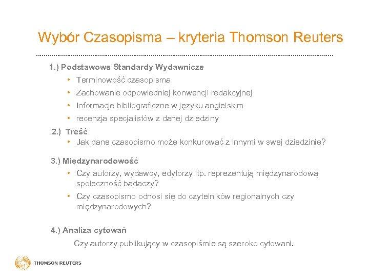 Wybór Czasopisma – kryteria Thomson Reuters 1. ) Podstawowe Standardy Wydawnicze • Terminowość czasopisma