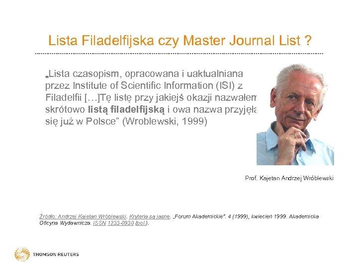 """Lista Filadelfijska czy Master Journal List ? """"Lista czasopism, opracowana i uaktualniana przez Institute"""