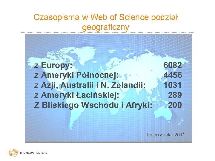 Czasopisma w Web of Science podział geograficzny z Europy: z Ameryki Północnej: z Azji,