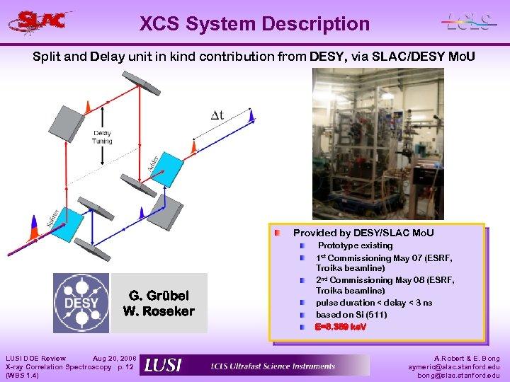XCS System Description Split and Delay unit in kind contribution from DESY, via SLAC/DESY
