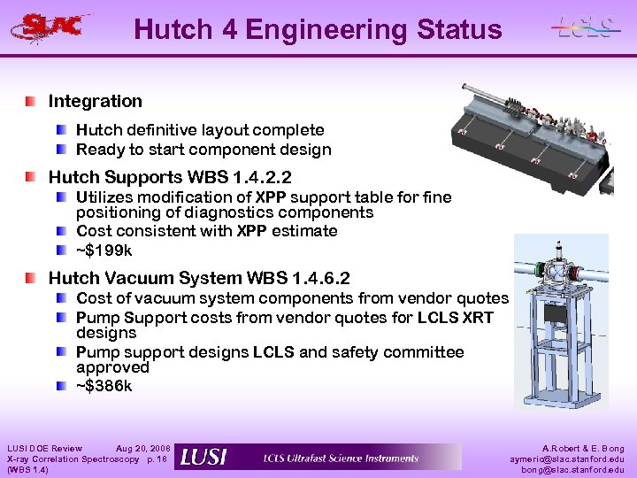 Hutch 4 Engineering Status Integration Hutch definitive layout complete Ready to start component design