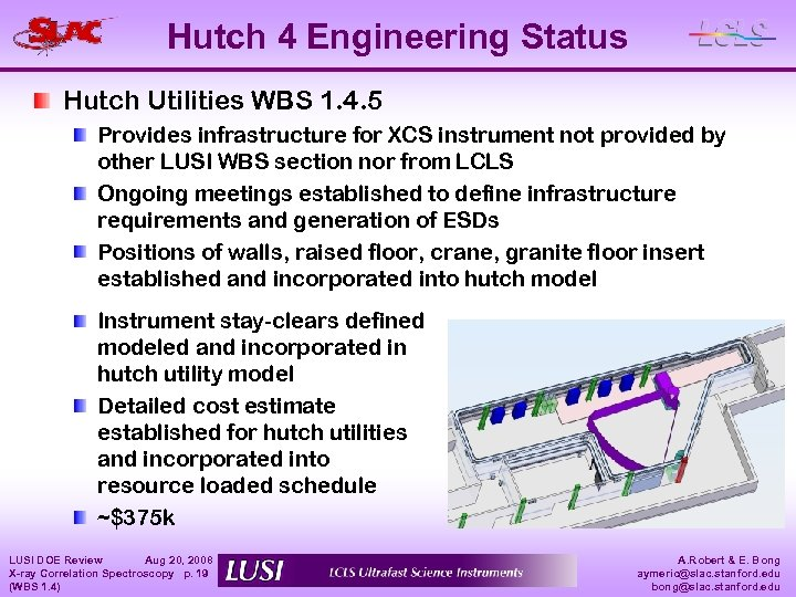 Hutch 4 Engineering Status Hutch Utilities WBS 1. 4. 5 Provides infrastructure for XCS
