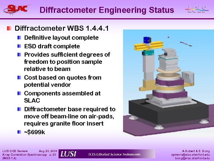 Diffractometer Engineering Status Diffractometer WBS 1. 4. 4. 1 Definitive layout complete ESD draft