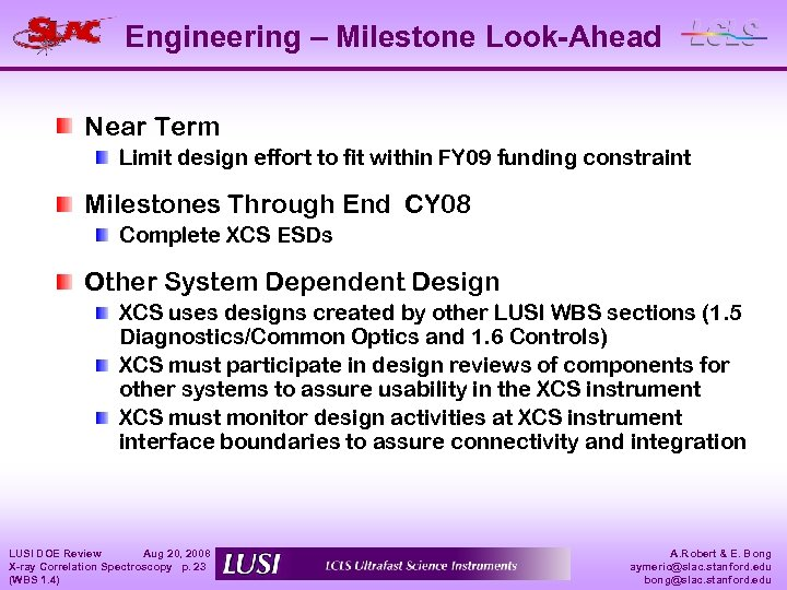 Engineering – Milestone Look-Ahead Near Term Limit design effort to fit within FY 09