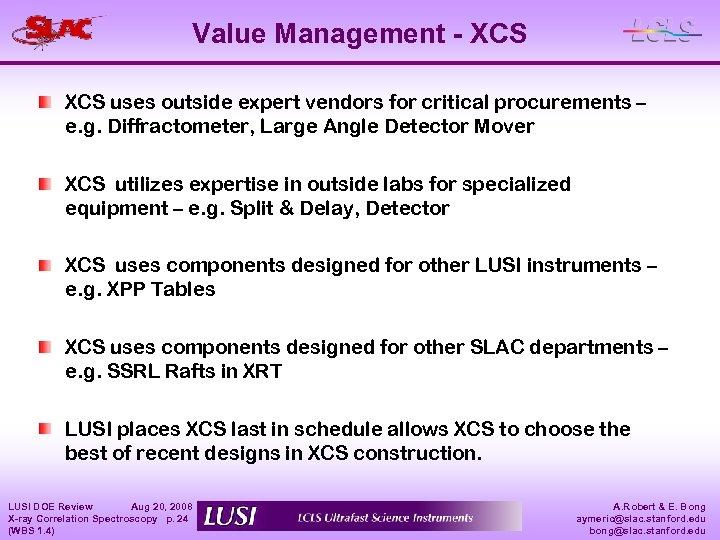 Value Management - XCS uses outside expert vendors for critical procurements – e. g.