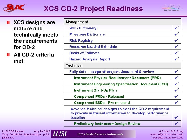 XCS CD-2 Project Readiness XCS designs are mature and technically meets the requirements for