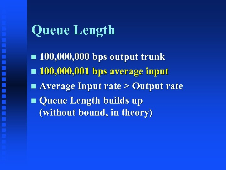 Queue Length 100, 000 bps output trunk n 100, 001 bps average input n